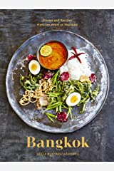 Bangkok: Recipes and Stories from the Heart of Thailand [A Cookbook] Kindle Edition