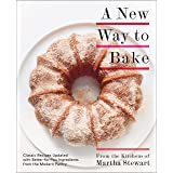 A New Way to Bake: Classic Recipes Updated with Better-for-You Ingredients from the Modern Pantry