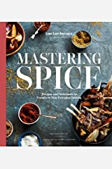 Mastering Spice: Recipes and Techniques to Transform Your Everyday Cooking: A Cookbook Kindle Edition