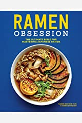 Ramen Obsession: The Ultimate Bible for Mastering Japanese Ramen Kindle Edition
