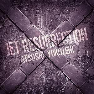 JET RESURRECTION