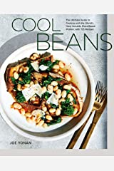 Cool Beans: The Ultimate Guide to Cooking with the World's Most Versatile Plant-Based Protein, with 125 Recipes [A Cookbook] Kindle Edition