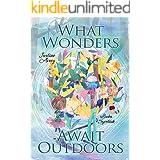 What Wonders Await Outdoors