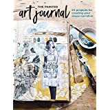 Painted Art Journal: 17 Projects for Creating Your Visual Narrative: 24 Projects for Creating Your Visual Narrative