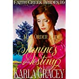 Mail Order Bride - Janine's Destiny: Clean and Wholesome Historical Western Cowboy Inspirational Romance (Faith Creek Brides
