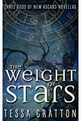 The Weight of Stars: Three Gods of New Asgard Novellas Kindle Edition