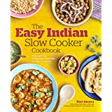 Easy Indian Slow Cooker Cookbook: Prep-And-Go Restaurant Favorites to Make at Home