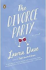 The Divorce Party: A Novel Kindle Edition
