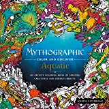 Mythographic Color and Discover: Aquatic: An Artist's Coloring Book of Amazing Creatures and Hidden Objects