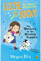 Lizzie and Lucky: The Mystery of the Missing Puppies (Private) Kindle Edition
