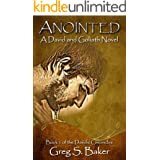 Anointed: A David and Goliath Novel (The Davidic Chronicles Book 1)