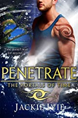 PENETRATE (The Portals of Time Book 1) Kindle Edition