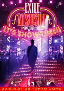 """【メーカー特典あり】EXILE ATSUSHI LIVE TOUR 2016 """"IT'S SHOW TIME!!""""(2DVD)(スマプラ対応)(B2サイズ・ライブフォト・ポスター付)"""
