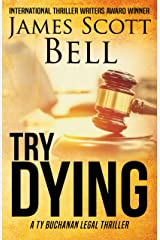 Try Dying (Ty Buchanan Legal Thriller #1) Kindle Edition