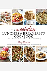 The Weekday Lunches & Breakfasts Cookbook: Easy & Delicious Home-Cooked Meals for Busy Families Kindle Edition