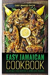 Easy Jamaican Cookbook: 50 Unique and Authentic Jamaican Recipes (Jamaican Cookbook, Jamaican Recipes, Jamaican Cooking, West Indian Cookbook, West Indian Recipes, West Indian Cooking Book 1) Kindle Edition