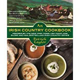 An Irish Country Cookbook: More Than 140 Family Recipes from Soda Bread to Irish Stew, Paired with Ten New, Charming Short St