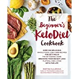 The Beginner's KetoDiet Cookbook: Over 100 Delicious Whole Food, Low-Carb Recipes for Getting in the Ketogenic Zone, Breaking
