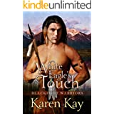 WHITE EAGLE'S TOUCH (Blackfoot Warriors Book 2)