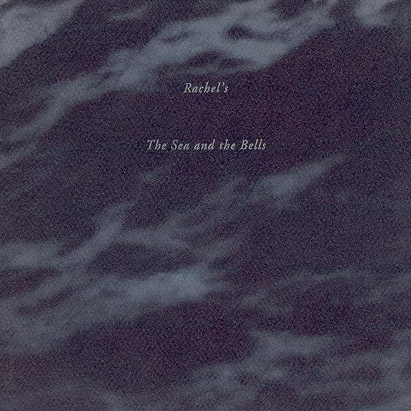 Amazon Music - Rachel'sのThe Sea and the Bells - Amazon.co.jp