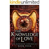 The Knowledge of Love: A Paranormal Romance Novel (The Nememiah Chronicles Book 4)