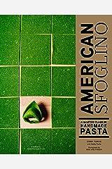 American Sfoglino: A Master Class in Handmade Pasta Kindle Edition