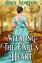 Stealing the Earl's Heart: A Historical Regency Romance Book Kindle Edition