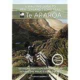 A Walking Guide to New Zealand's Long Trail: Te Araroa