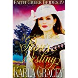 Mail Order Bride - Rose's Destiny: Clean and Wholesome Historical Western Cowboy Inspirational Romance (Faith Creek Brides Bo