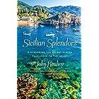 Sicilian Splendors: Discovering the Secret Places That Speak to the Heart