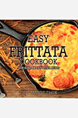 Easy Frittata Cookbook: 50 Delicious and Easy Frittata Recipes (Frittata, Frittata Recipes, Frittata Cookbook Book 1) Kindle Edition