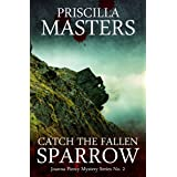 Catch The Fallen Sparrow (Joanna Piercy Mystery Series Book 2)
