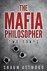 The Mafia Philosopher: Two Tonys Kindle Edition