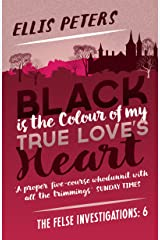 Black is the Colour of My True Love's Heart (The Felse Investigations Book 6) Kindle Edition