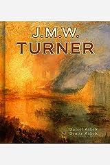 Joseph Mallord William Turner: 150 Romantic Paintings - Romanticism Kindle Edition