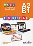 Preparacion al DELE Escolar: Libro del alumno - A2/B1