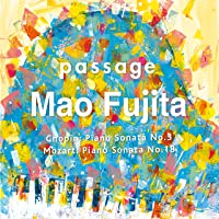 passage ショパン:ピアノ・ソナタ第3番/藤田真央(ピアノ)