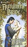 Autumn's Bride (Harlequin Historical Series, No. 582)