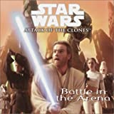 Star Wars Attack of the Clones: Battle in the Arena (Attack of the Clones)