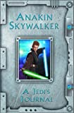 Star Wars Episode II: Anakin Skywalker : A Jedi's Journal