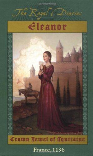 Eleanor: Crown Jewel of Aquitaine (Royal Diaries)