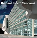 Richard Meier Museums: 1973/2006