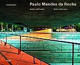 Paulo Mendes Da Rocha: Bauten Und Projekte/Works and Projects