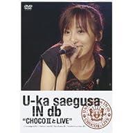 """U-ka saegusa IN db """"CHOCO 2 とLIVE"""""""