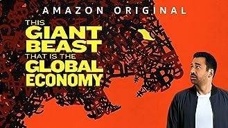 ジャイアント・ビースト ~グローバル経済の謎を解き明かせ~ シーズン1 (字幕版) (4K UHD)
